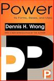 Power : Its Forms, Bases, and Uses, Wrong, Dennis H., 1560008229