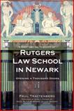 A Centennial History of Rutgers Law School in Newark, Paul L. Tractenberg, 1596298227
