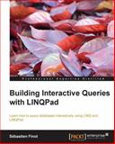 Building Interactive Queries with LINQPad, Sebastien Finot, 1782178228