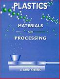 Plastics : Materials and Processing, Strong, A. Brent, 013678822X