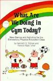 What Are We Doing in Gym Today?, Kenneth G. Tillman and Patricia R. Toner, 0139518223