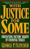 With Justice for Some, George P. Fletcher, 0201408228