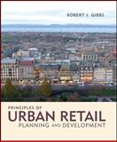 Principles of Urban Retail Planning and Development, Gibbs, Robert J., 0470488220