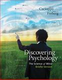 Cengage Advantage Books: Discovering Psychology : The Science of Mind, Briefer Version, Cacioppo, John and Freberg, Laura, 1111838224