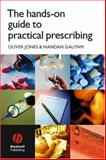 The Hands-On Guide to Practical Prescribing, Jones, Oliver and Gautam, Nandan, 1405108223