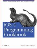 iOS 4 Programming Cookbook : Solutions and Examples for iPhone, iPad, and iPod Touch Apps, Nahavandipoor, Vandad, 1449388221