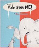 Vote for Me!, Benjamin Clanton, 155453822X