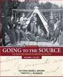 Going to the Source Vol. 1 : The Bedford Reader in American History - To 1877, Brown, Victoria Bissell and Shannon, Timothy J., 0312448228