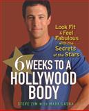 6 Weeks to a Hollywood Body, Steve Zim and Mark Laska, 0470098228