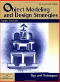 Object Modeling and Design Strategies : Tips and Techniques, Gossain, Sanjiv, 052164822X