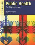 Introduction to Public Health for Chiropractors, Haneline, Michael T. and Meeker, William C., 0763758221