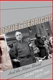 And the Risen Bread : Selected Poems, 1957-97, Berrigan, Daniel, 0823218228