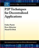 P2P Techniques for Decentralized Applic, Pacitti, 1608458229