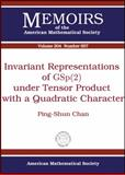 Invariant Representations of GSp(2) under Tensor Product with a Quadratic Character, Ping-Shun Chan, 0821848224