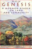 New Genesis : A Mormon Reader on Land and Community, Smith, Gibbs M., 0879058226