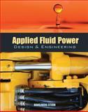Applied Fluid Power Design and Engineering, Stern, Hansjoerg, 0071798226