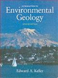 Introduction to Environmental Geology, Keller, Edward A., 0130338222