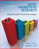 Basic Marketing Research : Using Microsoft® Excel Data Analysis, Burns, Alvin C. and Bush, Ronald F., 0135078229