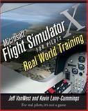 Microsoft Flight Simulator X for Pilots, Kevin Lane-Cummings and Jeff Van West, 0764588222