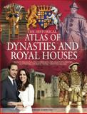 The Historical Atlas of Dynasties and Royal Houses, Quarto Publishing Staff and Jeremy Harwood, 0785828222