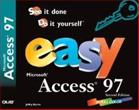 Easy Microsoft Access 97, Byrne, Jeffrey L., 0789718227