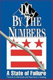 D. C. by the Numbers : A State of Failure, Thomas N. Edmonds, 0819198226