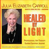 Healed by Light, Carroll, Julia, 1604618221
