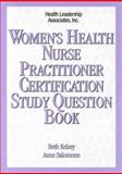 Women's Health Nurse Pratitioner Certification Study Question Book, Chromecek, M. and Kelsey, Beth M., 1878028227