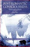 Post-Romantic Consciousness : Dickens to Plath, Beer, John, 1137018224