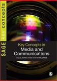 Key Concepts in Media and Communications, Jones, Paul and Holmes, David, 1412928222