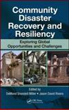 Community Disaster Recovery and Resiliency : Exploring Global Opportunities and Challenges, , 142008822X