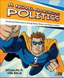 A Novel Approach to Politics, Douglas A. Van Belle, 1452218226