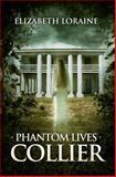 Phantom Lives - Collier, Elizabeth Loraine, 146624822X