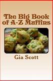The Big Book of a-Z Muffins, Gia Scott, 1500348228