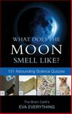 What Does the Moon Smell Like?, Eva Everything, 1550228226