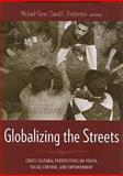 Globalizing the Streets : Cross-Cultural Perspectives on Youth, Social Control, and Empowerment, , 0231128231
