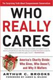 Who Really Cares, Arthur C. Brooks, 0465008232
