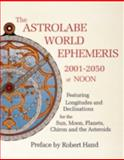 The Astrolabe World Ephemeris, Robert Hand, 0924608234