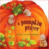 A Pumpkin Prayer, Amy Parker, 1400318238