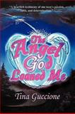 The Angel God Loaned Me, Tina Guccione, 1440158231