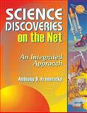 Science Discoveries on the Net, Anthony D. Fredericks, 1563088231