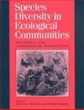 Species Diversity in Ecological Communities : Historical and Geographical Perspectives, Ricklefs, Robert E., 0226718239