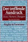 Der Treffende Ausdruck : Texte, Themen, Ubungen, Turneaure, Brigitte M., 0393968235