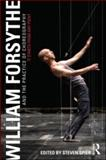 William Forsythe and the Practice of Choreography, Steven Spier, 0415978238