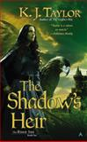 The Shadow's Heir, K. J. Taylor, 0425258238