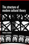 The Structure of Modern Cultural Theory, Osborne, Thomas, 0719078237