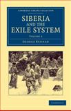 Siberia and the Exile System, Kennan, George, 1108048234