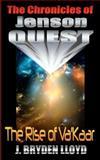 The Chronicles of Jenson Quest - the Rise of Va'kaar, J. Lloyd, 1466368233