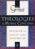 Theologies and Moral Concern : Religion and Public Life, , 1560008237