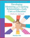 Developing Mentoring and Coaching Relationships in Early Care and Education 1st Edition